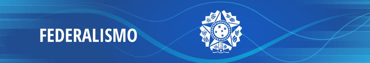 Banner Federalismo no Brasil